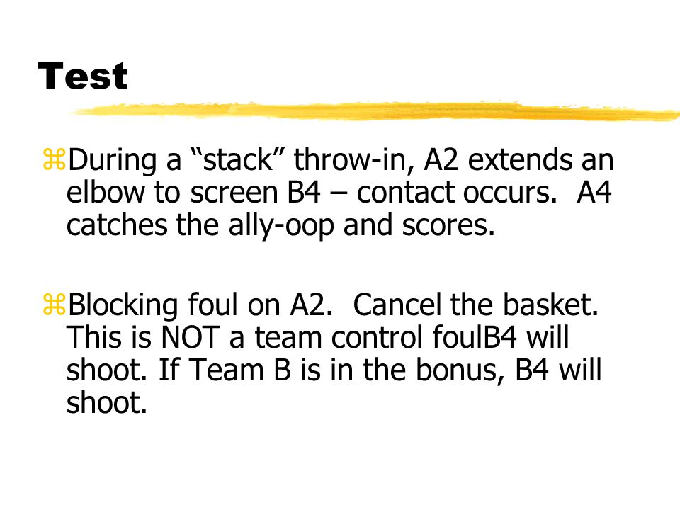 Test zDuring a stack throw-in, A2 extends an elbow to screen B4 – contact occurs.
