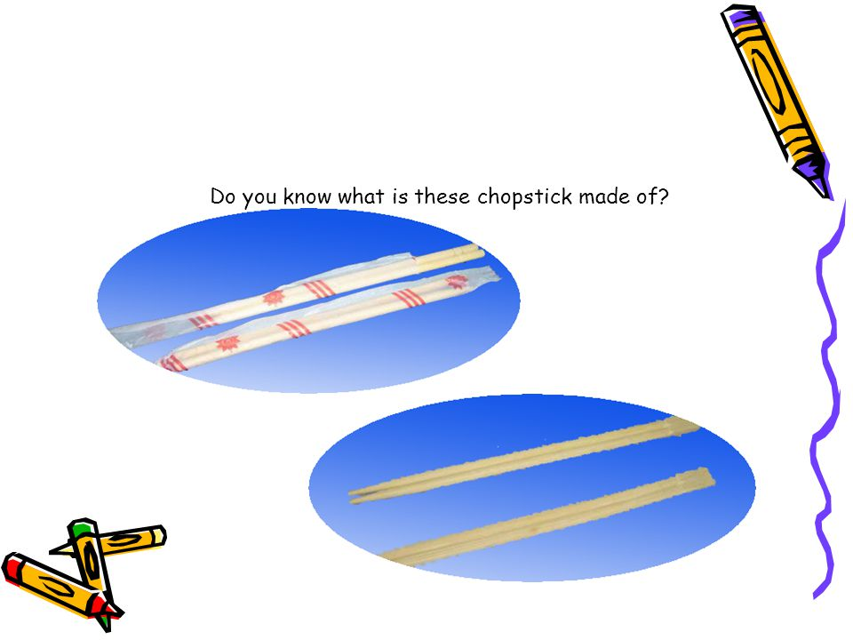 Do you know what is these chopstick made of
