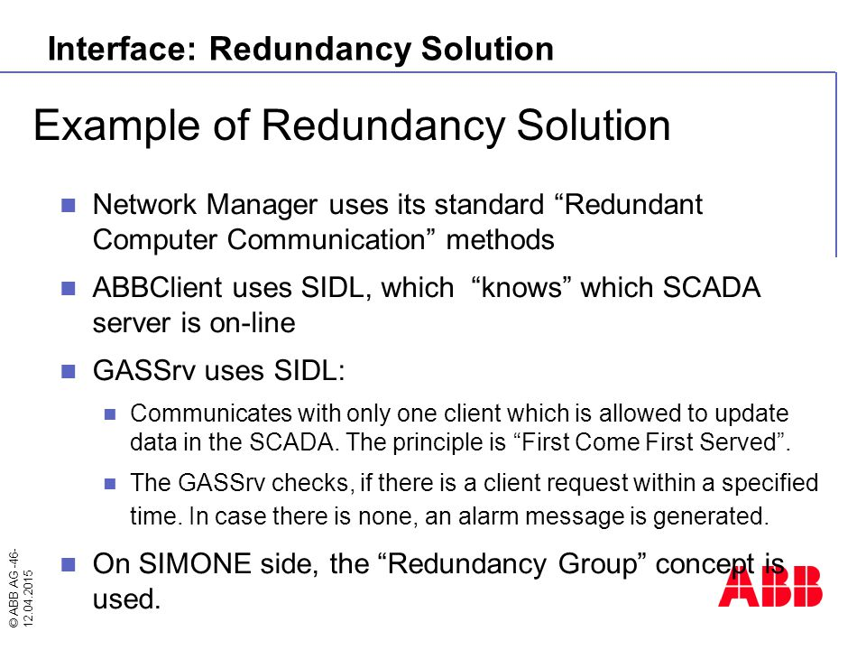 """© ABB AG -46- 12.04.2015 Example of Redundancy Solution Interface: Redundancy Solution Network Manager uses its standard """"Redundant Computer Communica"""