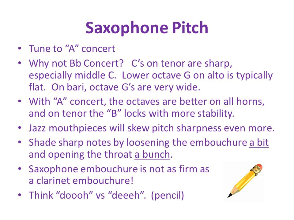 Saxophone Pitch Tune to A concert Why not Bb Concert.