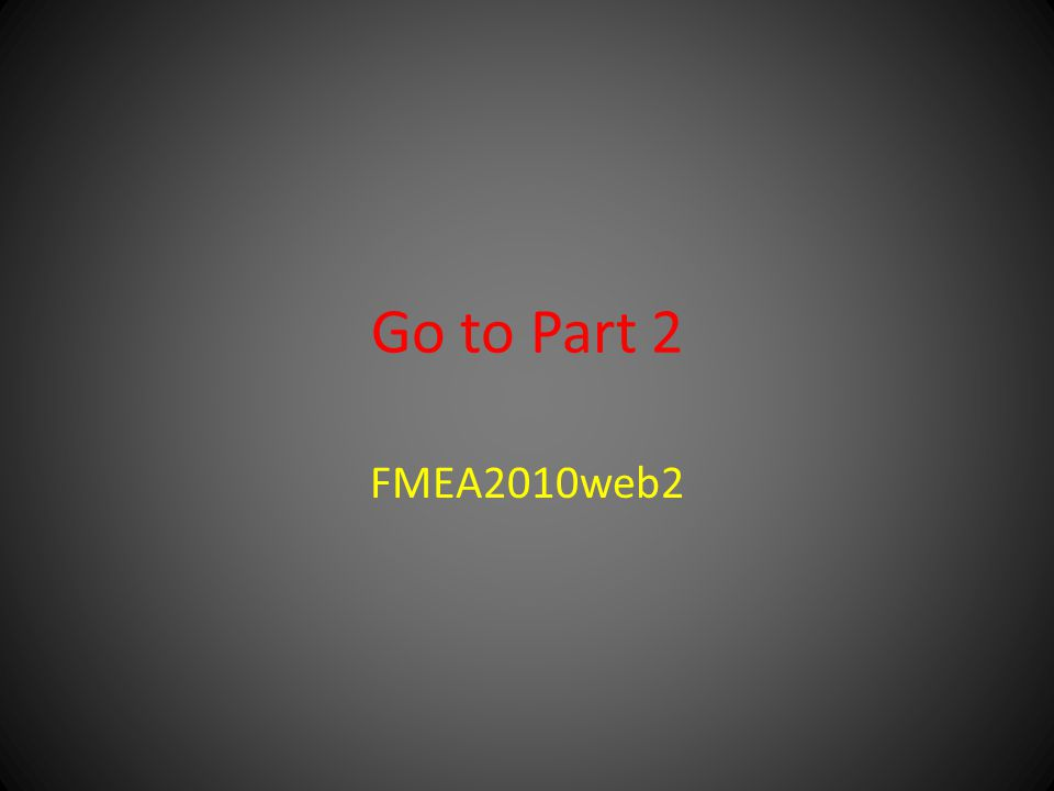 Go to Part 2 FMEA2010web2