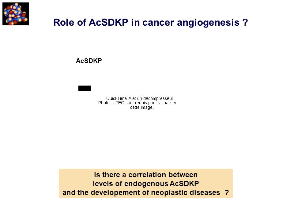 Role of AcSDKP in cancer angiogenesis ? is there a correlation between levels of endogenous AcSDKP and the developement of neoplastic diseases ? AcSDK