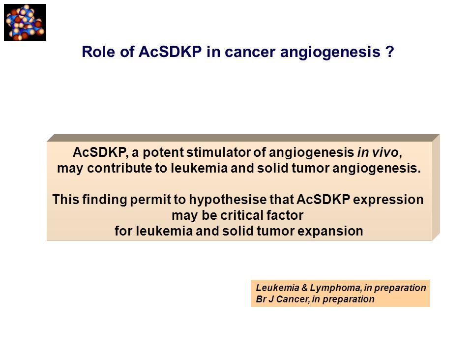 Role of AcSDKP in cancer angiogenesis ? AcSDKP, a potent stimulator of angiogenesis in vivo, may contribute to leukemia and solid tumor angiogenesis.