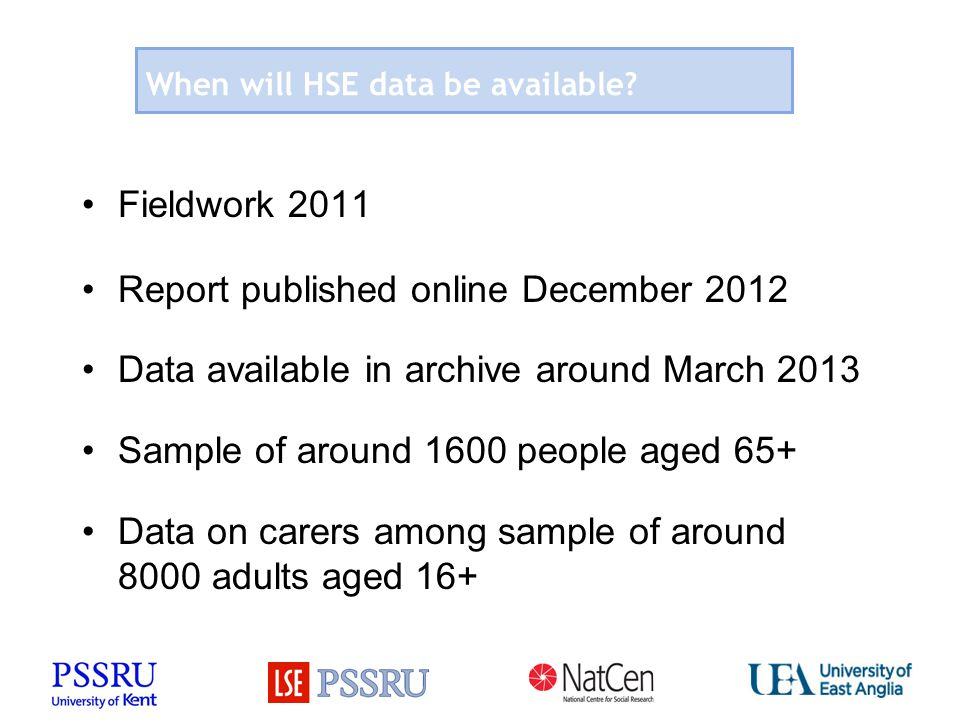 When will HSE data be available.