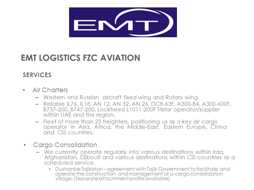 EMT LOGISTICS FZC AVIATION SERVICES Air Charters – Western and Russian aircraft fixed wing and Rotary wing. – Reliable IL76, IL18, AN 12, AN 32, AN 26