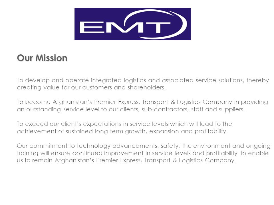 EMT LOGISTICS FZC AVIATION SERVICES International Airport Handling – Ramp Services – Baggage Handling – Passenger Handling – Meet and assist – Visa – Corporate VIP assist – Cargo Handling Flight Operations – Computerized flight planning – Flight tracking – Overfly landing clearances and slots