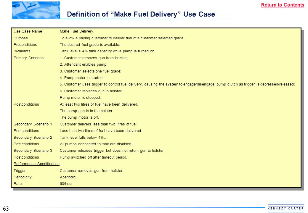 """63 K E N N E D Y C A R T E R Return to Contents Definition of """"Make Fuel Delivery"""" Use Case Use Case NameMake Fuel Delivery. PurposeTo allow a paying"""