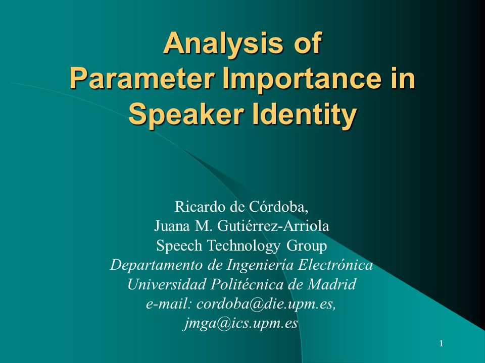 1 Analysis of Parameter Importance in Speaker Identity Ricardo de Córdoba, Juana M.