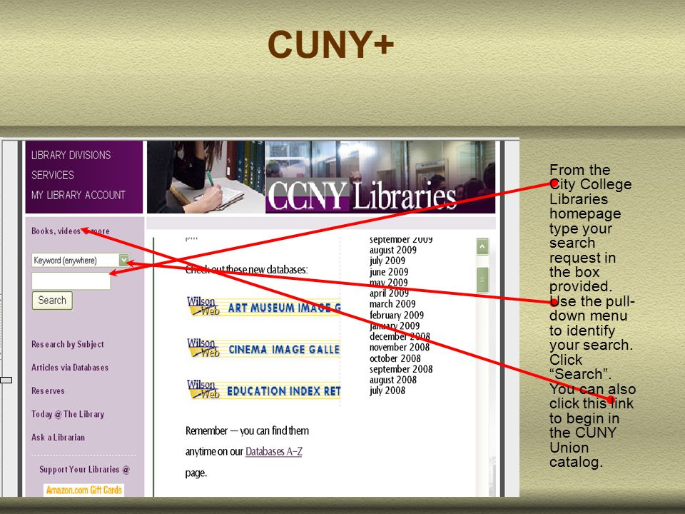 From the City College Libraries homepage type your search request in the box provided.