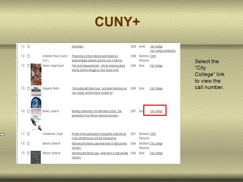 CUNY+ Select the City College link to view the call number.