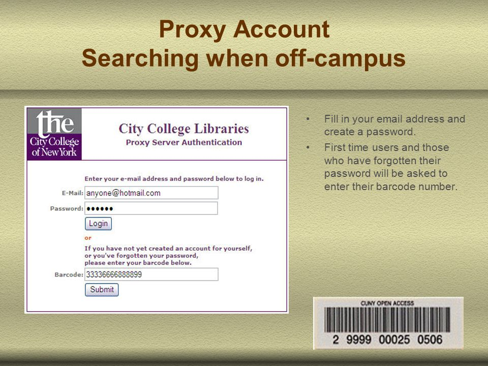 Proxy Account Searching when off-campus Fill in your email address and create a password.