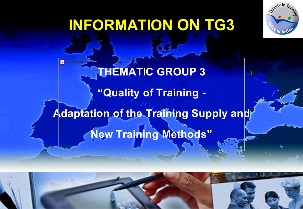INFORMATION ON TG3 THEMATIC GROUP 3 Quality of Training - Adaptation of the Training Supply and New Training Methods