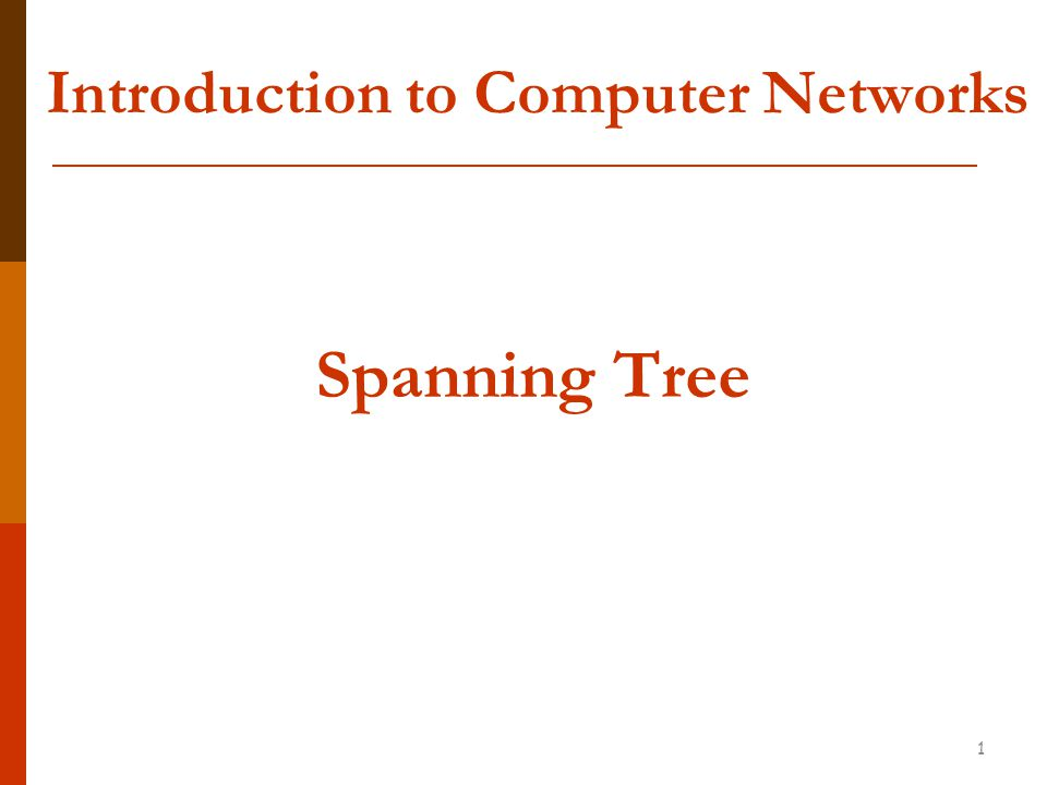 Introduction to Computer Networks Spanning Tree 1