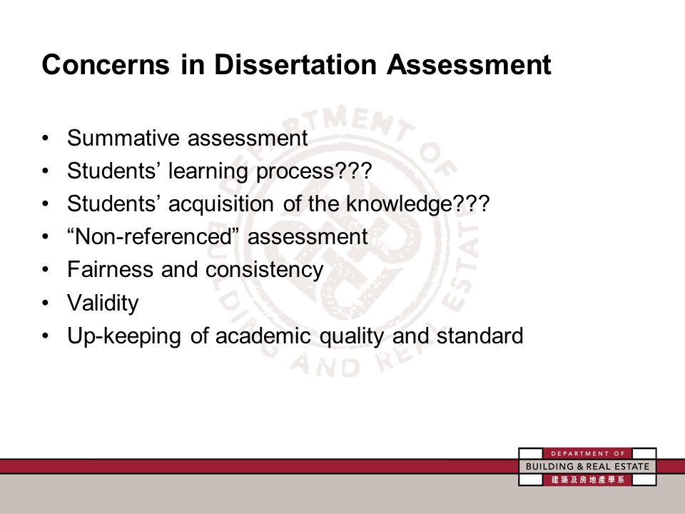 Concerns in Dissertation Assessment Summative assessment Students' learning process??.