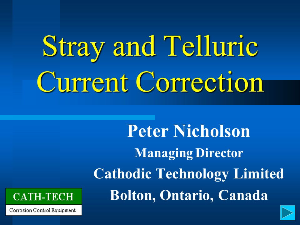 Stray and Telluric Current Correction Peter Nicholson Managing Director Cathodic Technology Limited Bolton, Ontario, Canada