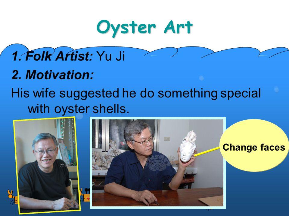 Oyster Art 1. Folk Artist: Yu Ji 2.