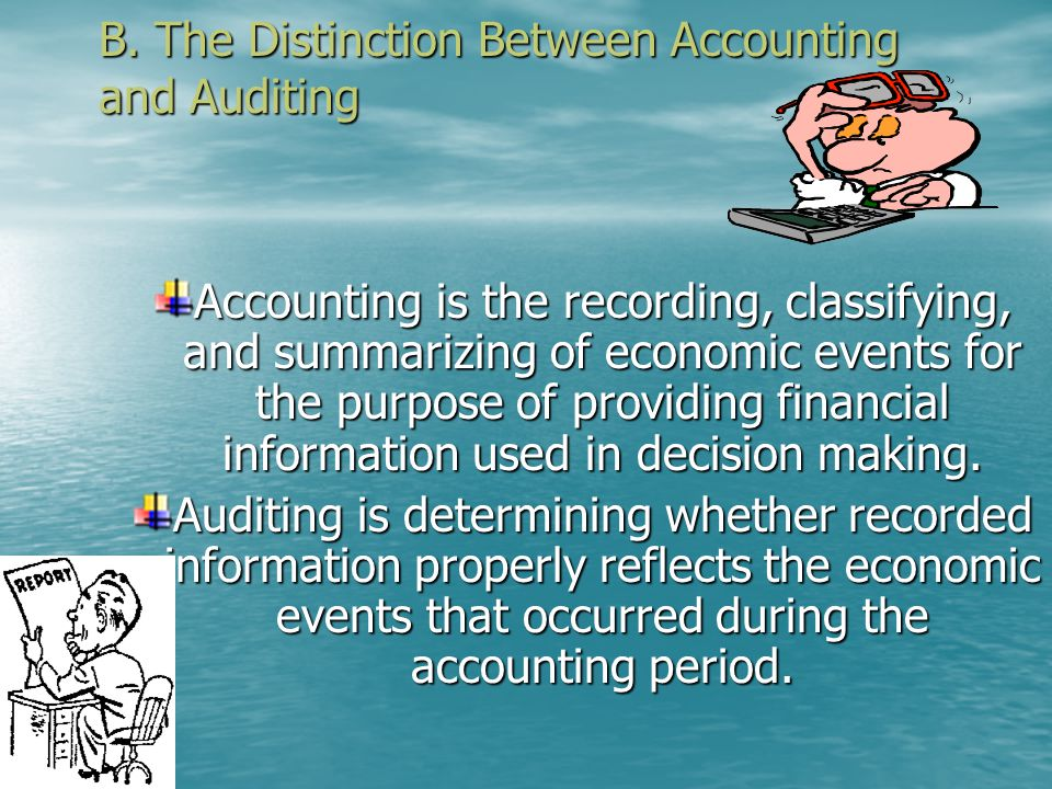 A. Auditing Defined Auditor accumulates and evaluates evidence to ascertain correspondence between the information established criteria and and commun