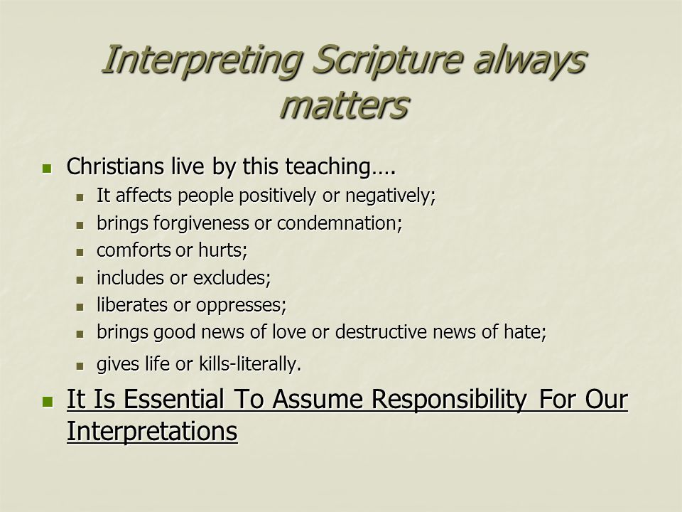 Interpreting Scripture always matters Christians live by this teaching….