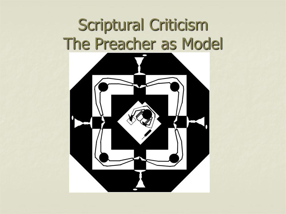 Scriptural Criticism The Preacher as Model