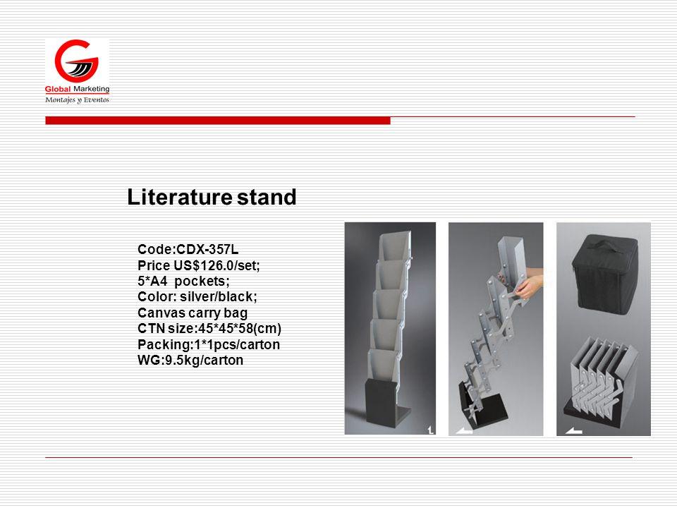 Literature stand Code:CDX-357L Price US$126.0/set; 5*A4 pockets; Color: silver/black; Canvas carry bag CTN size:45*45*58(cm) Packing:1*1pcs/carton WG:9.5kg/carton