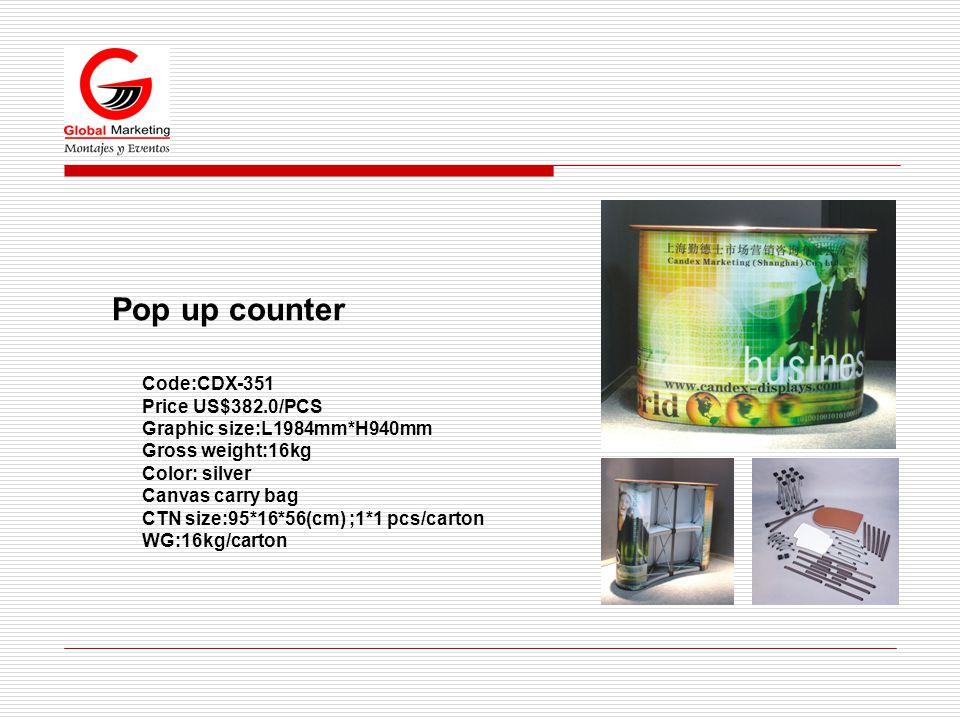 Pop up counter Code:CDX-351 Price US$382.0/PCS Graphic size:L1984mm*H940mm Gross weight:16kg Color: silver Canvas carry bag CTN size:95*16*56(cm) ;1*1 pcs/carton WG:16kg/carton