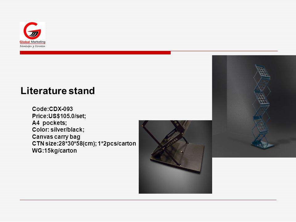 Literature stand Code:CDX-093 Price:US$105.0/set; A4 pockets; Color: silver/black; Canvas carry bag CTN size:28*30*58(cm); 1*2pcs/carton WG:15kg/carton