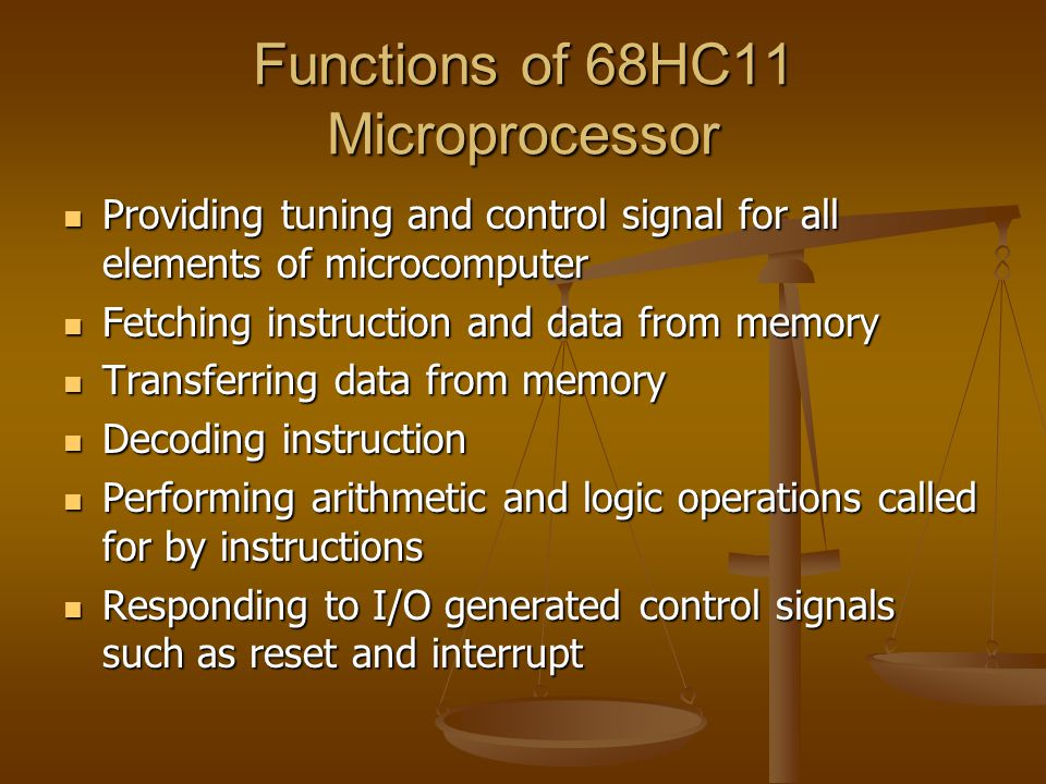 Functions of 68HC11 Microprocessor Providing tuning and control signal for all elements of microcomputer Providing tuning and control signal for all e