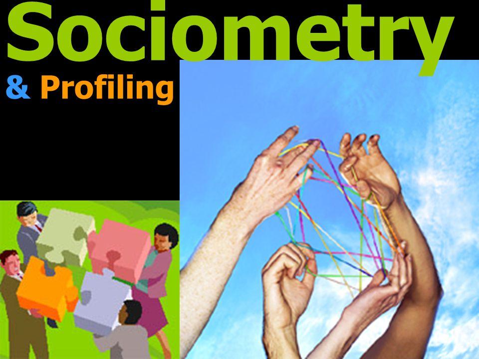 Sociometry & Profiling