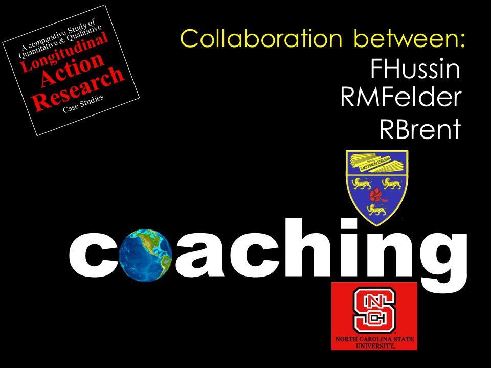 FHussin RMFelder RBrent A comparative Study of Quantitative & Qualitative Longitudinal Action Research Case Studies achingc between:Collaboration