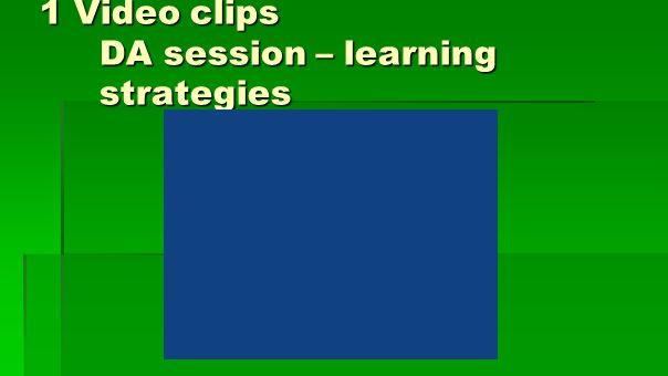 1 Video clips DA session – learning strategies