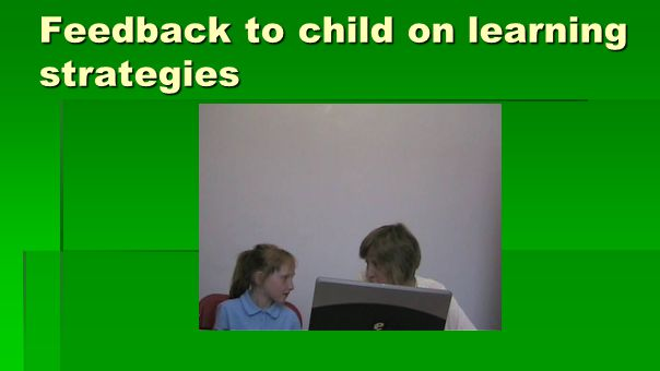 Feedback to child on learning strategies