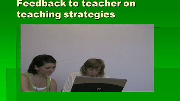 Feedback to teacher on teaching strategies