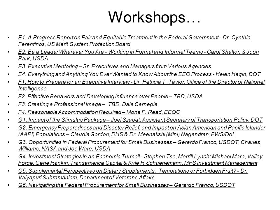 Workshops… E1. A Progress Report on Fair and Equitable Treatment in the Federal Government - Dr.