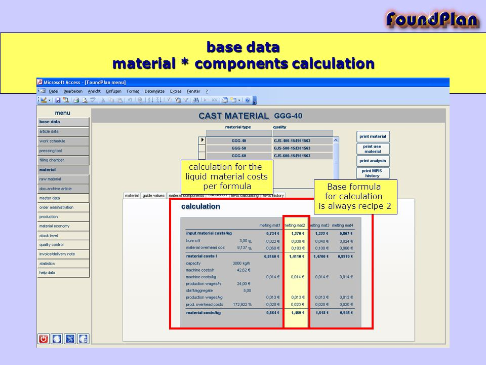 base data calculation for the liquid material costs per formula Base formula for calculation is always recipe 2 material * components calculation