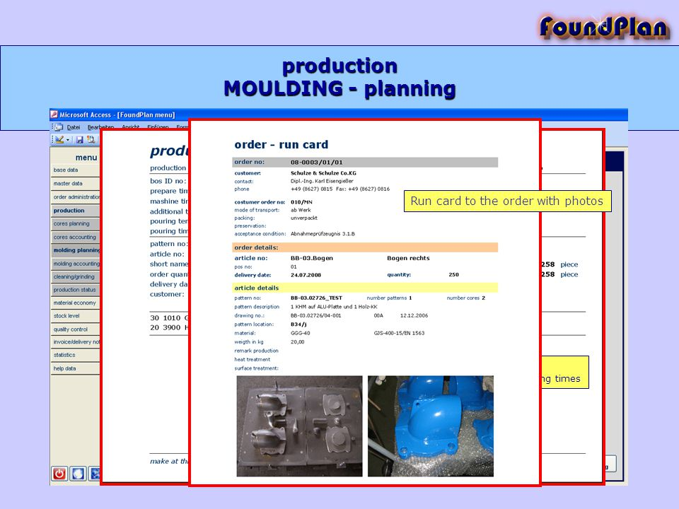 production MOULDING - planning Report production order with all technological details and manufacturing times Run card to the order with photos