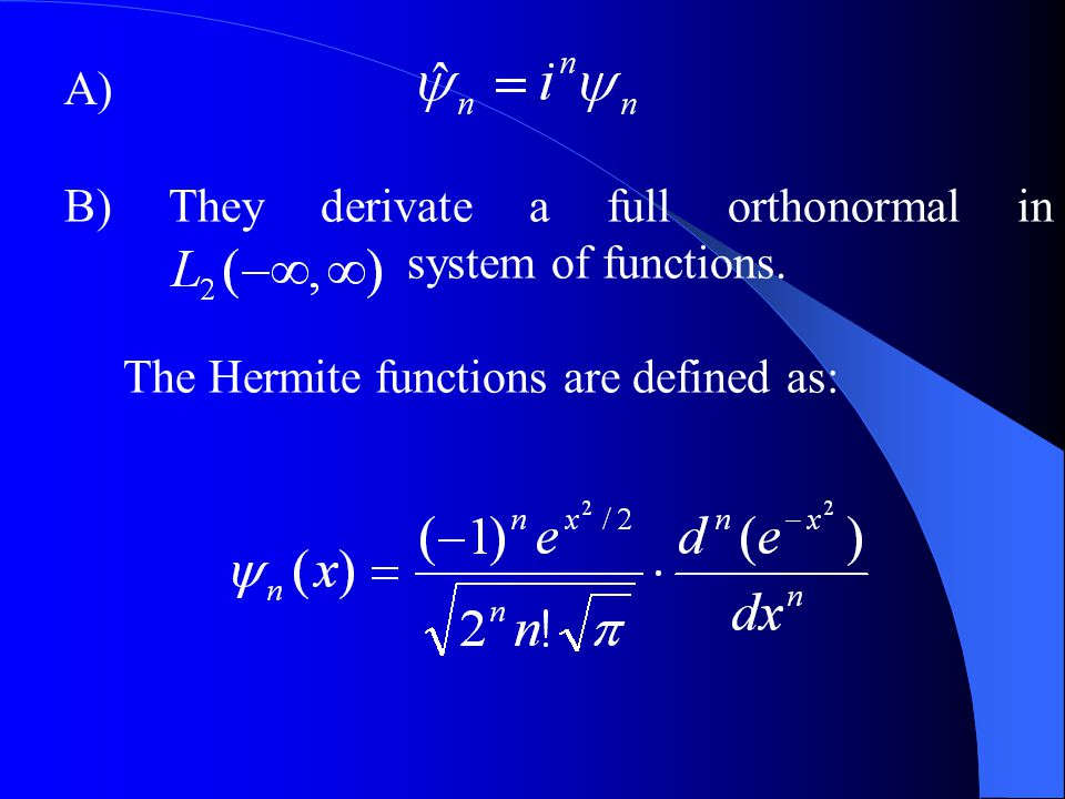 The proposed methods is based on the features of Hermite functions.