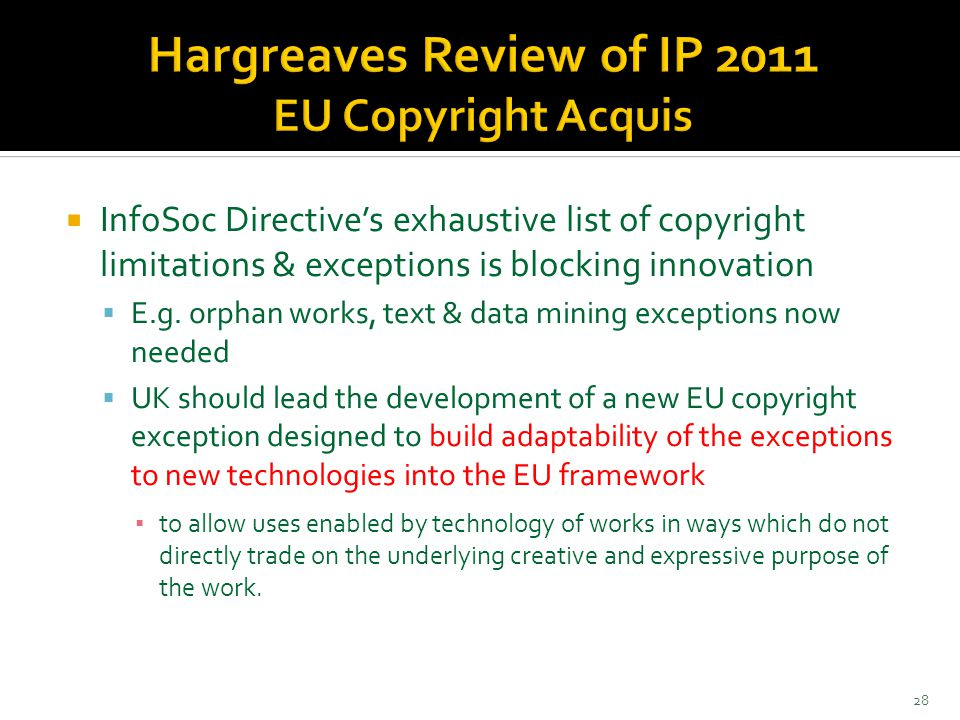  InfoSoc Directive's exhaustive list of copyright limitations & exceptions is blocking innovation  E.g.