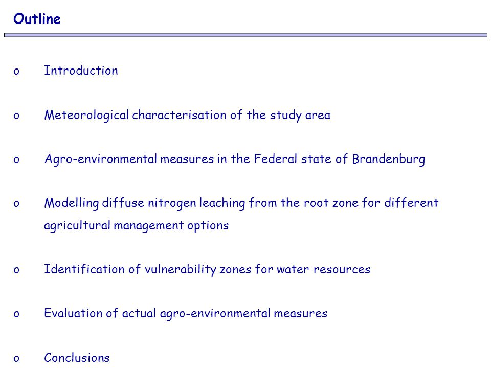 Outline o Introduction o Meteorological characterisation of the study area o Agro-environmental measures in the Federal state of Brandenburg o Modelli