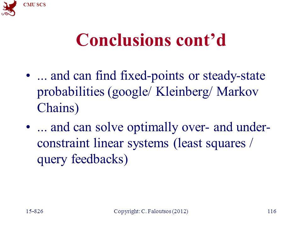 CMU SCS 15-826Copyright: C. Faloutsos (2012)116 Conclusions cont'd...