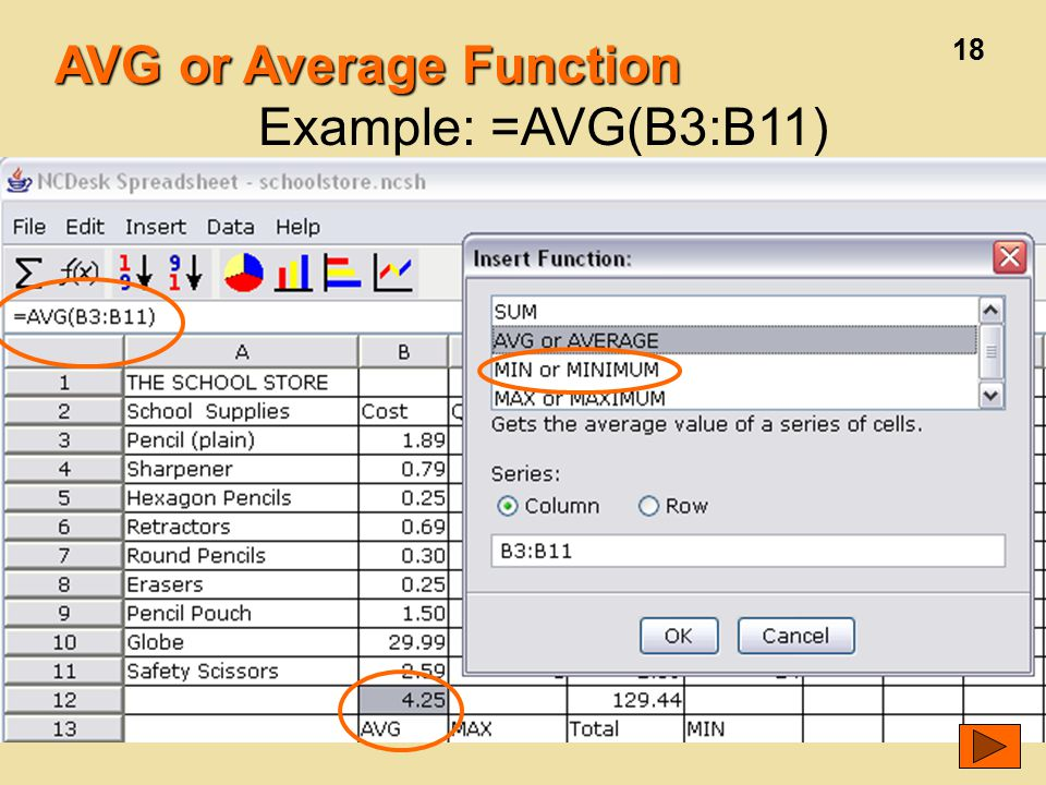 18 AVG or Average Function Example: =AVG(B3:B11)