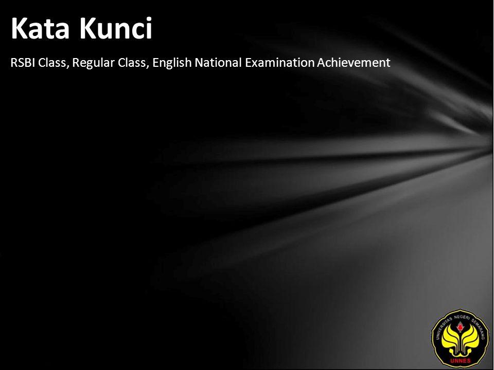Kata Kunci RSBI Class, Regular Class, English National Examination Achievement