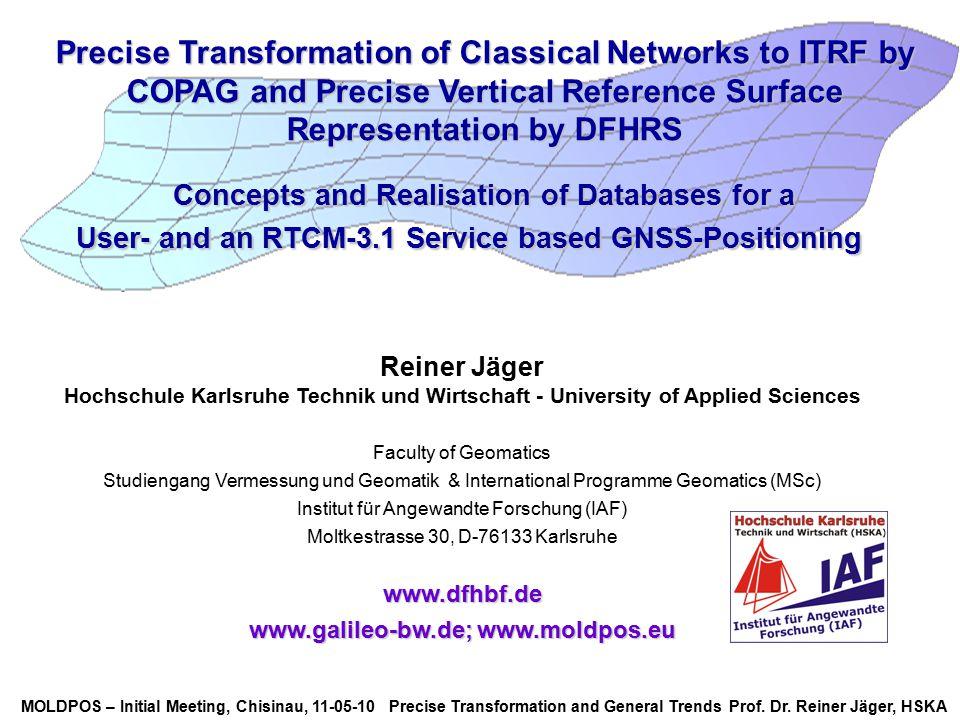 MOLDPOS – Initial Meeting, Chisinau, 11-05-10 Precise Transformation and General Trends Prof. Dr. Reiner Jäger, HSKA Reiner Jäger Hochschule Karlsruhe