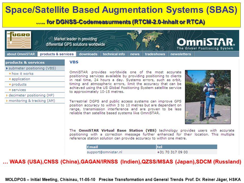 MOLDPOS – Initial Meeting, Chisinau, 11-05-10 Precise Transformation and General Trends Prof. Dr. Reiner Jäger, HSKA Space/Satellite Based Augmentatio