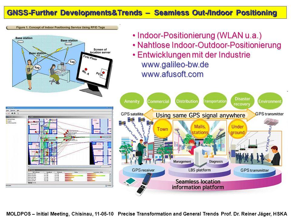 MOLDPOS – Initial Meeting, Chisinau, 11-05-10 Precise Transformation and General Trends Prof. Dr. Reiner Jäger, HSKA Indoor-Positionierung (WLAN u.a.)