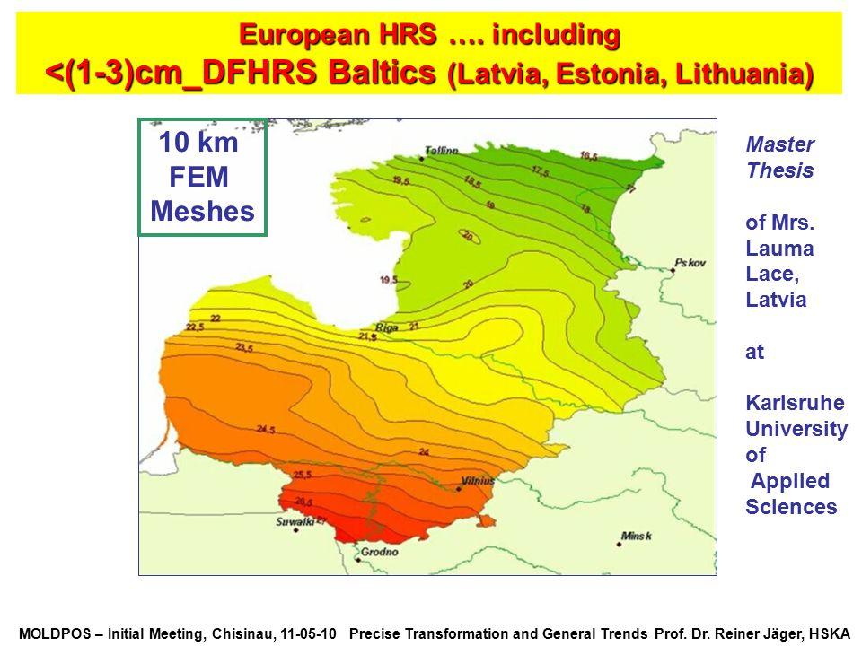MOLDPOS – Initial Meeting, Chisinau, 11-05-10 Precise Transformation and General Trends Prof. Dr. Reiner Jäger, HSKA European HRS …. including <(1-3)c