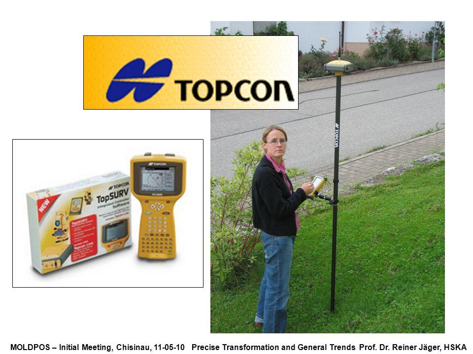 MOLDPOS – Initial Meeting, Chisinau, 11-05-10 Precise Transformation and General Trends Prof. Dr. Reiner Jäger, HSKA