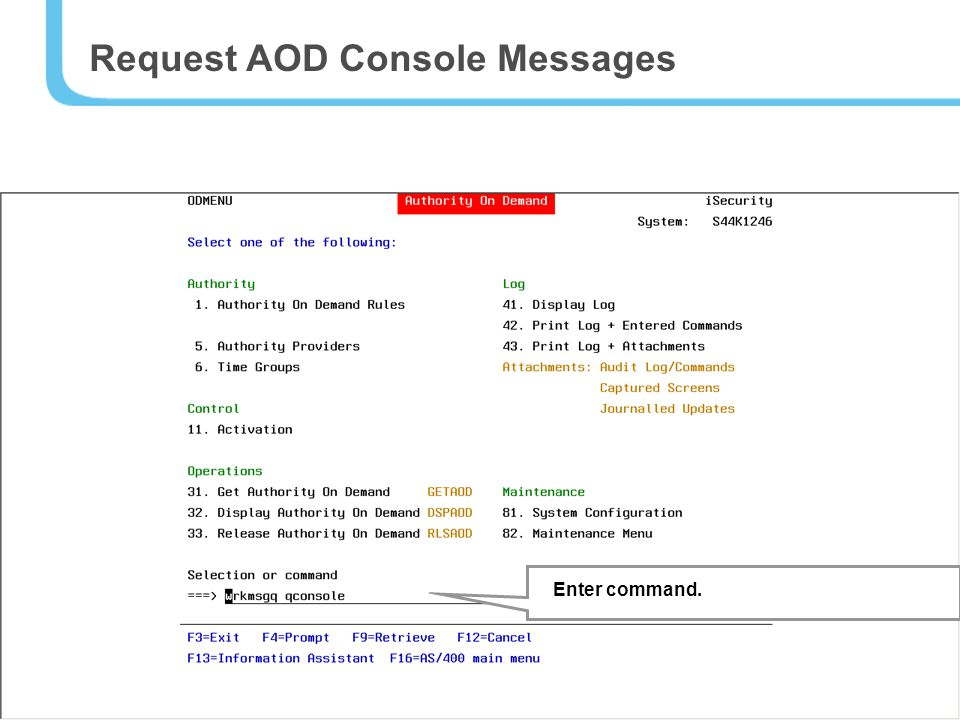 27 Request AOD Console Messages Enter command.