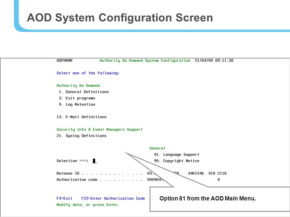 37 AOD System Configuration Screen Option 81 from the AOD Main Menu.