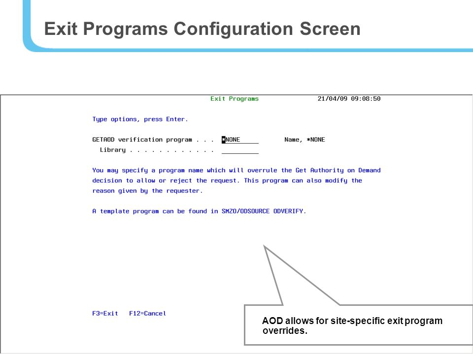 39 Exit Programs Configuration Screen AOD allows for site-specific exit program overrides.