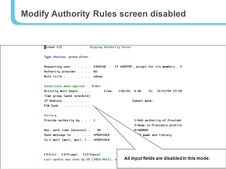 49 Modify Authority Rules screen disabled All input fields are disabled in this mode.